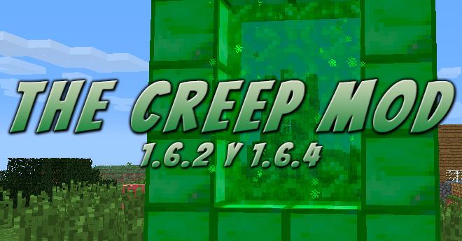 The Creep Mod 1.6.2 y 1.6.4