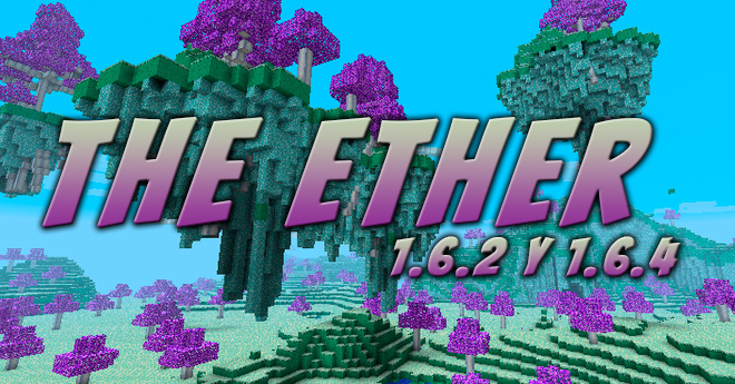 The Ether Mod 1.6.2 y 1.6.4